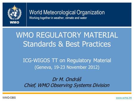 WMO REGULATORY MATERIAL Standards & Best Practices