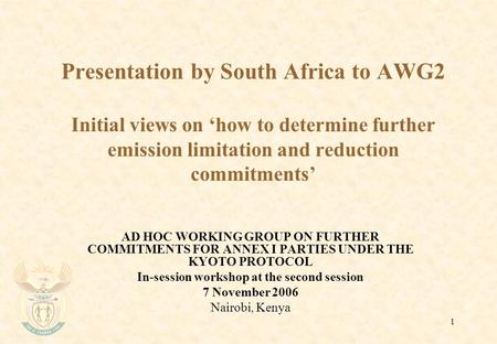 1 Presentation by South Africa to AWG2 Initial views on 'how to determine further emission limitation and reduction commitments' AD HOC WORKING GROUP ON.