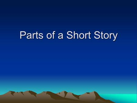 Parts of a Short Story.