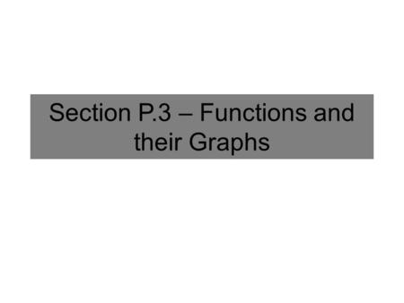 Section P.3 – Functions and their Graphs