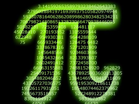 1. Memorize the first 25 digits of PI. You must be able to recite/write them in front of me. ***Bonus: Compete in the PI Off. Finish in top 5. Scored.