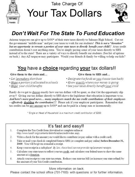 Your Tax Dollars Don't Wait For The State To Fund Education Give them to the state and…Give them to SHS and… Let lawmakers distribute Hope a portion is.