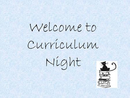 Welcome to Curriculum Night. Where do I find all of the important information? My website  The District Website.