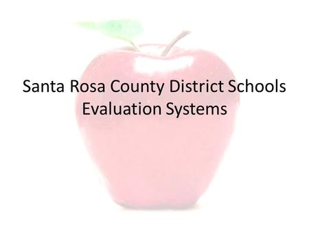 Santa Rosa County District Schools Evaluation Systems.