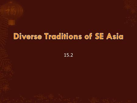 15.2.  Export from India  Profound effect on SE Asia  Powerful neighbors  China  India.