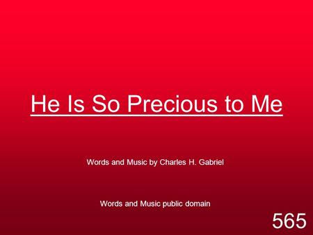 Words and Music by Charles H. Gabriel Words and Music public domain