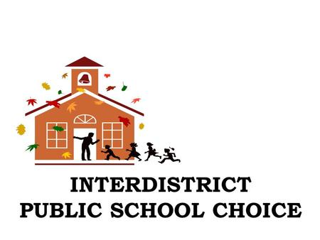 INTERDISTRICT PUBLIC SCHOOL CHOICE.  The Interdistrict Public School Choice Program was created by the New Jersey Department of Education in 1999. 
