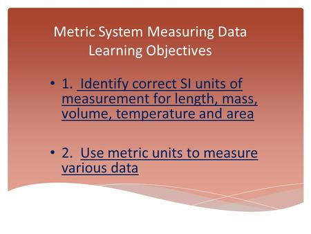 Metric System Measuring Data Learning Objectives