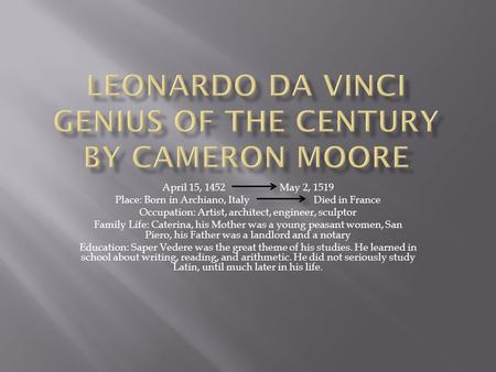 Leonardo Da Vinci Genius of the Century By Cameron Moore