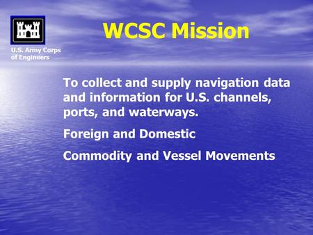 WCSC Mission U.S. Army Corps of Engineers