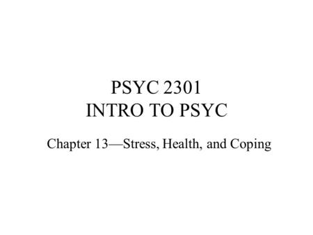 Chapter 13—Stress, Health, and Coping
