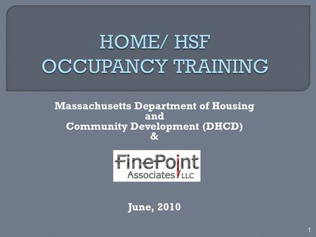 Massachusetts Department of Housing and Community Development (DHCD) & June, 2010 1.