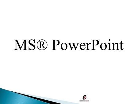 MS® PowerPoint.