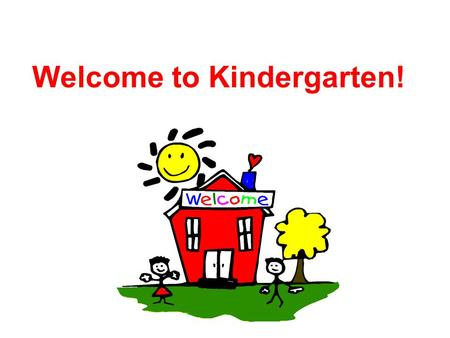 Welcome to Kindergarten!. Typical Kindergarten Day!