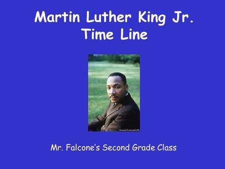 Martin Luther King Jr. Time Line Mr. Falcone's Second Grade Class.