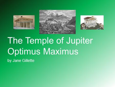 The Temple of Jupiter Optimus Maximus by Jane Gillette.