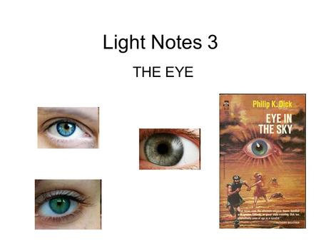 Light Notes 3 THE EYE.