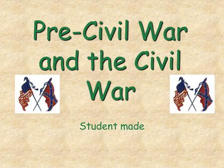 Pre-Civil War and the Civil War