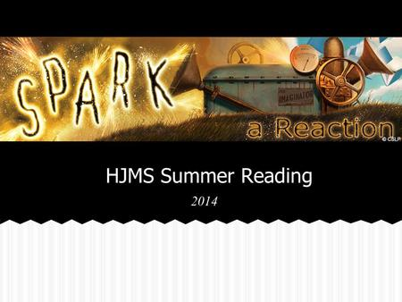 HJMS Summer Reading 2014 All incoming 7th and 8th grade students are expected to read and log their books electronically on the Simsbury Public Library's.