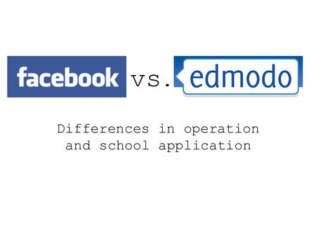 Vs. Differences in operation and school application.