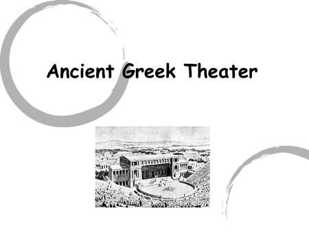 Ancient Greek Theater. Main Purpose To honor Dionysus, the god of harvest and wine. Educational entertainment- used to teach lessons and morals. To express.