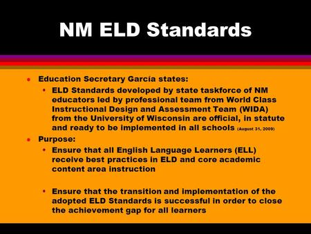NM ELD Standards l Education Secretary García states: ELD Standards developed by state taskforce of NM educators led by professional team from World Class.