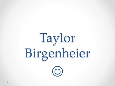 Taylor Birgenheier. My Favorite Artists/Bands Gang Starr Notorious B.I.G Troop 41 Shaymlusly Eliterate Tupac.