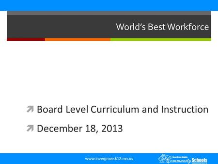 Www.invergrove.k12.mn.us World's Best Workforce  Board Level Curriculum and Instruction  December 18, 2013.