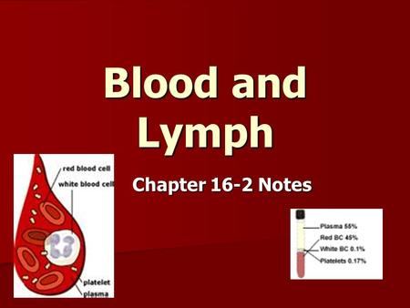 Blood and Lymph Chapter 16-2 Notes.