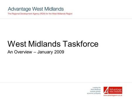 West Midlands Taskforce An Overview – January 2009.