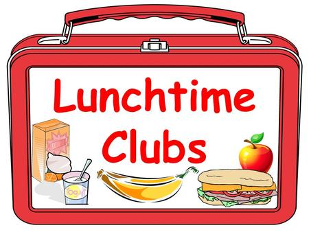 LunchtimeClubs. Monday Fairtrade Group Table Tennis Basketball (seniors) Senior Choir Geography revision Modern studies revision Leisure reading/ computers.