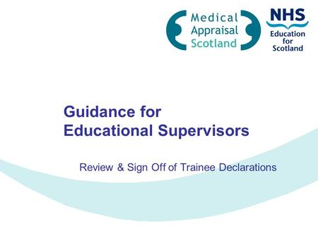 Guidance for Educational Supervisors Review & Sign Off of Trainee Declarations.