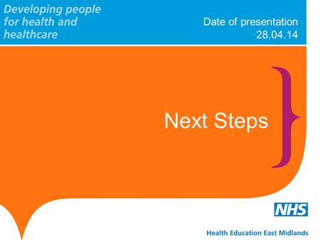 Date of presentation 28.04.14 Next Steps. www.hee.nhs.uk www.em.hee.nhs.uk Identify systems and process to deliver apprenticeships How are we going to….
