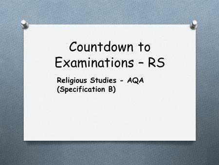 Countdown to Examinations – RS Religious Studies - AQA (Specification B)
