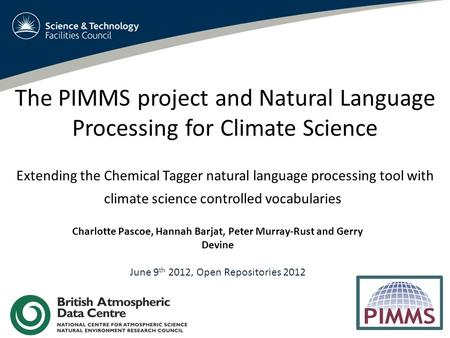 The PIMMS project and Natural Language Processing for Climate Science Extending the Chemical Tagger natural language processing tool with climate science.