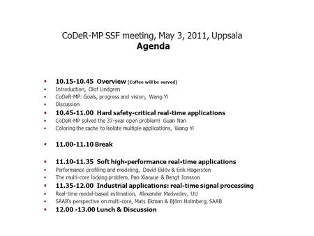 CoDeR-MP SSF meeting, May 3, 2011, Uppsala Agenda  10.15-10.45 Overview (Coffee will be served) Introduction, Olof Lindgren CoDeR-MP: Goals, progress.