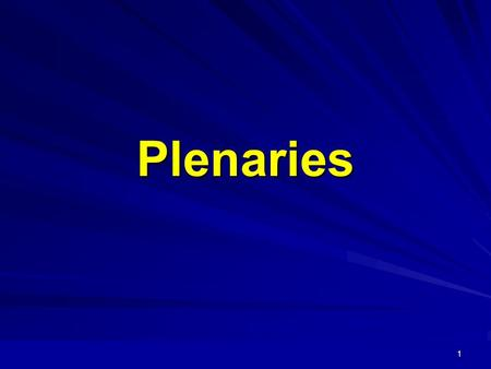 1 Plenaries. 2 3 Objectives To develop an understanding of the value and significance of plenary sessions To promote the use of a range of plenary sessions.