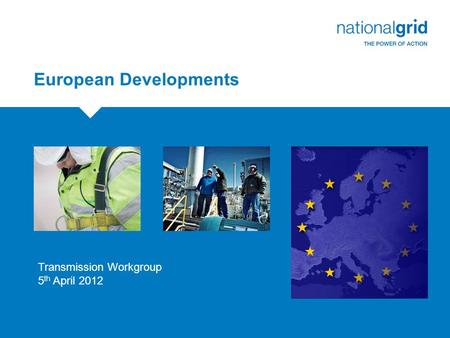 European Developments Transmission Workgroup 5 th April 2012.