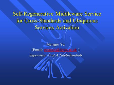 Self-Regenerative Middleware Service for Cross-Standards and Ubiquitous Services Activation Mengjie Yu (  )