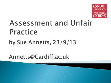 By Sue Annetts, 23/9/13 Assessment drives learning: it tells us what we're good at and where / how we can improve.