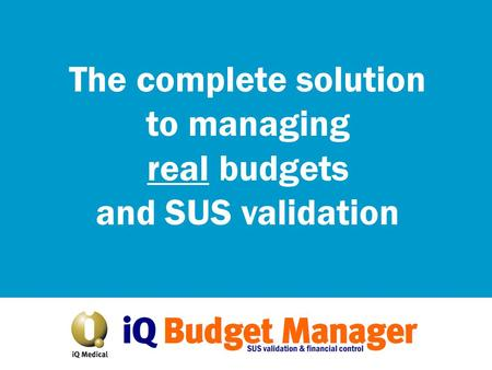 The complete solution to managing real budgets and SUS validation.