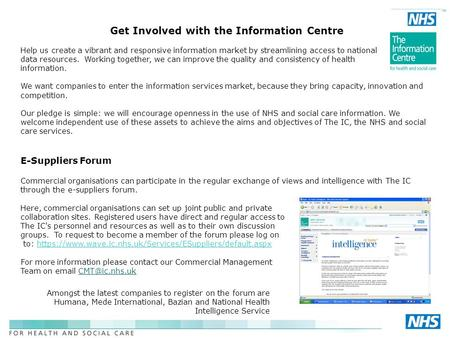 Get Involved with the Information Centre Help us create a vibrant and responsive information market by streamlining access to national data resources.