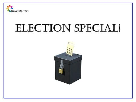 Election Special!. Learning Objective: To understand the process of an election.