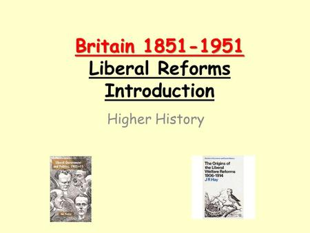 Britain Liberal Reforms Introduction