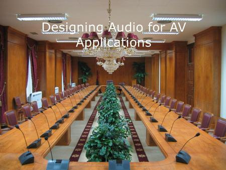 Designing Audio for AV Applications. Professional Audio Consultants UK Distribution & Wholesale.