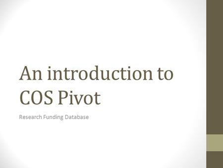 An introduction to COS Pivot Research Funding Database.