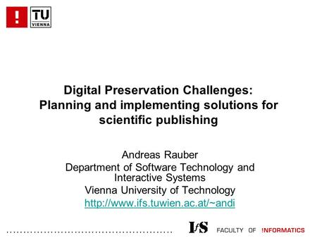 ................................................. Digital Preservation Challenges: Planning and implementing solutions for scientific publishing Andreas.