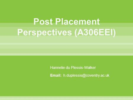 Post Placement Perspectives (A306EEI)