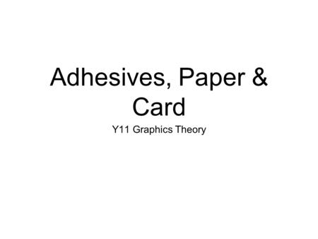 Adhesives, Paper & Card Y11 Graphics Theory. This produces a high gloss finish on card and provides good protection against damage as it is normally water.