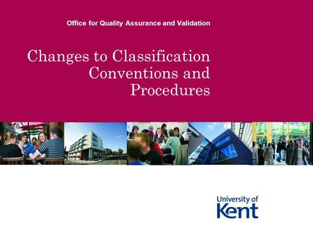 Changes to Classification Conventions and Procedures Office for Quality Assurance and Validation.